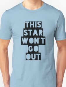 This Star Won't Go Out T-Shirt
