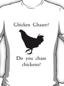 Chicken Chaser T-Shirt