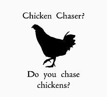 Chicken Chaser Unisex T-Shirt