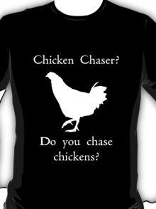 Chicken Chaser 2 T-Shirt