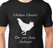 Chicken Chaser 2 Unisex T-Shirt
