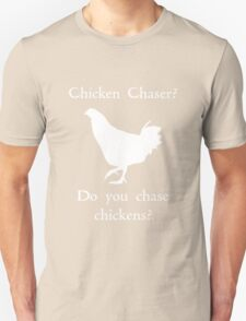 Chicken Chaser 2 T-Shirt