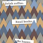 Books. Coffee. Happiness. by lechisho