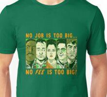 No Job is Too Big, No Fee is Too Big Unisex T-Shirt