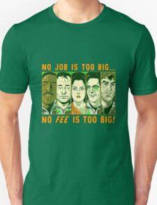 No Job is Too Big, No Fee is Too Big T-Shirt