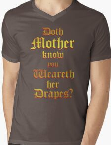 Doth Mother Know.. You Weareth Her Drapes? Mens V-Neck T-Shirt