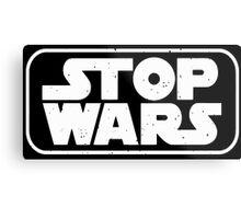 stop wars star wars  Metal Print