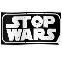 stop wars star wars  Poster