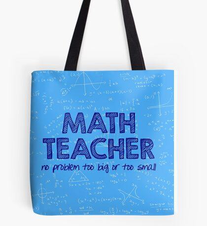 Math Teacher (no problem too big or too small) - blue Tote Bag