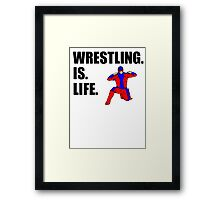 Wrestling Is Life Framed Print
