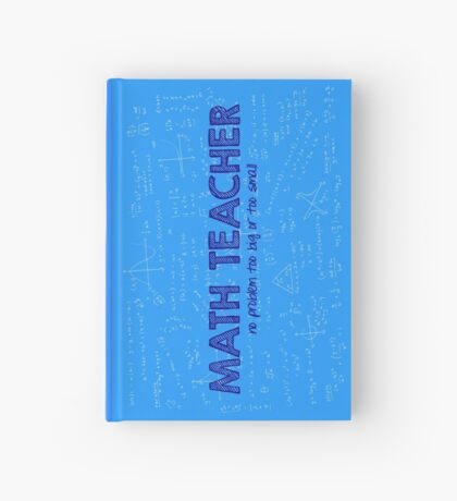 Math Teacher (no problem too big or too small) - blue Hardcover Journal