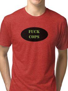 fuck cops Tri-blend T-Shirt