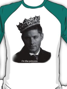 Dean Winchester Is The Princess T-Shirt