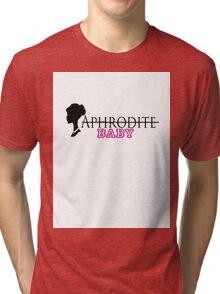 Note: Only for goddesses! Tri-blend T-Shirt