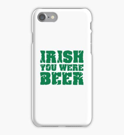 Irish you were beer iPhone Case/Skin