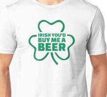 Irish you'd buy me a beer Unisex T-Shirt