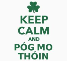Keep calm and pog mo thoin by Designzz
