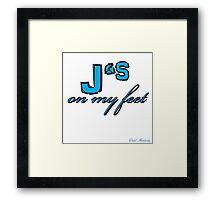 J'S ON MY FEET Framed Print