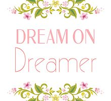 Dream On Dreamer by PatiDesigns