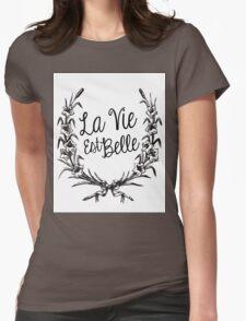 La Vie est Belle Womens Fitted T-Shirt