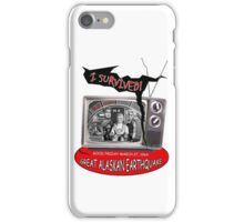 """""""I SURVIVED"""" 1964 GREAT ALASKAN EARTHQUAKE ~ XL5 for prints or Cards iPhone Case/Skin"""