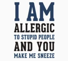 I AM ALLERGIC - FUNNY by clubbers06