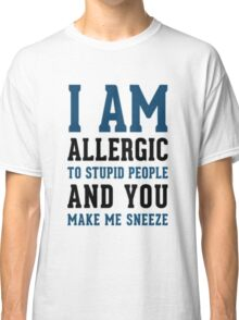I AM ALLERGIC - FUNNY Classic T-Shirt