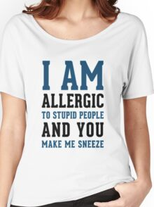 I AM ALLERGIC - FUNNY Women's Relaxed Fit T-Shirt