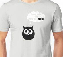 Keep Calm and Serve Me - Meow! Unisex T-Shirt