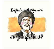 Pulp fiction - Jules Winnfield - English motherfu***r do you speack it? Art Print