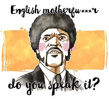 Pulp fiction - Jules Winnfield - English motherfu***r do you speack it? by borjaandrea