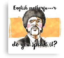 Pulp fiction - Jules Winnfield - English motherfu***r do you speack it? Canvas Print