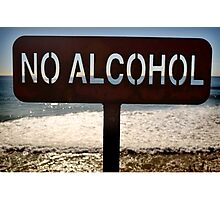 No Alcohol Photographic Print