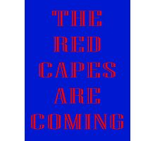 'The Red Capes Are Coming' - S-Man Photographic Print