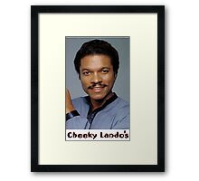 Cheeky Lando's Framed Print