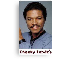 Cheeky Lando's Canvas Print