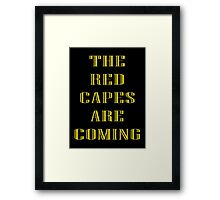 'The Red Capes Are Coming' - B-Man Framed Print