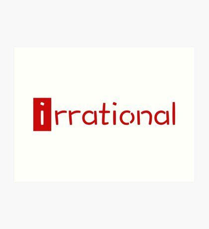 irrational - math design Art Print