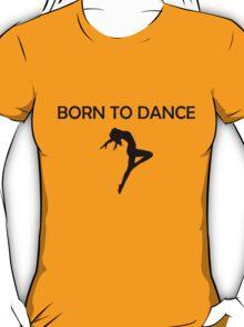 Born To Dance Black Version T-Shirt