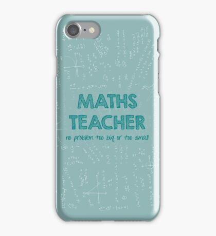 Maths Teacher (no problem too big or too small) - green iPhone Case/Skin