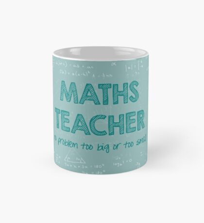 Maths Teacher (no problem too big or too small) - green Mug