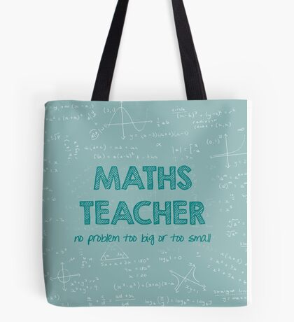 Maths Teacher (no problem too big or too small) - green Tote Bag