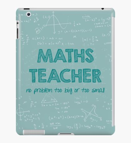Maths Teacher (no problem too big or too small) - green iPad Case/Skin