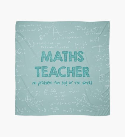 Maths Teacher (no problem too big or too small) - green Scarf