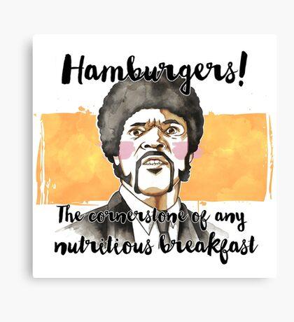 Pulp fiction - Jules Winnfield - Hamburgers! the cornerstone of any nutritious breakfast Canvas Print