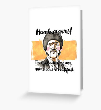 Pulp fiction - Jules Winnfield - Hamburgers! the cornerstone of any nutritious breakfast Greeting Card
