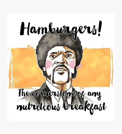 Pulp fiction - Jules Winnfield - Hamburgers! the cornerstone of any nutritious breakfast Photographic Print