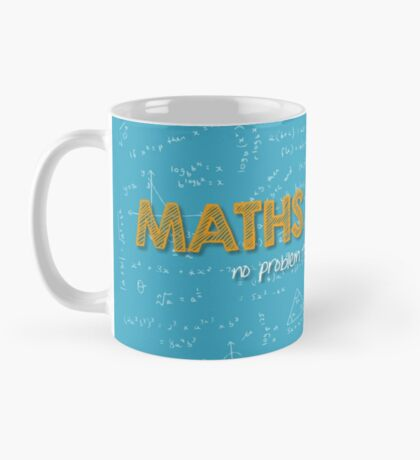 Maths Teacher (no problem too big or too small) - blue Mug