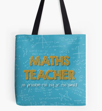 Maths Teacher (no problem too big or too small) - blue Tote Bag