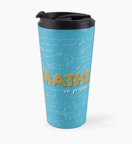 Maths Teacher (no problem too big or too small) - blue Travel Mug